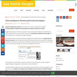 Votre navigateur Chrome parle toute les langues