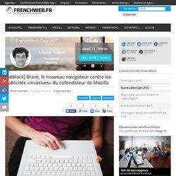 [Adblock] Brave, le nouveau navigateur contre les publicités «invasives» du cofondateur de Mozilla