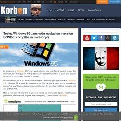 Testez Windows 95 dans votre navigateur (version DOSBox compilée en Javascript)