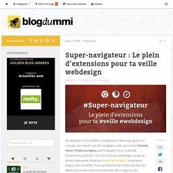Super-navigateur : Le plein d'extensions pour ta veille webdesign