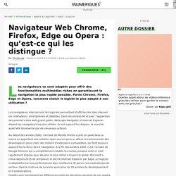 Navigateur Web Chrome, Firefox, Edge ou Opera : qu'est-ce qui les distingue ?