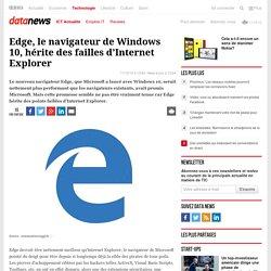 Edge, le navigateur de Windows 10, hérite des failles d'Internet Explorer