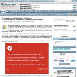 25/02/15 Google améliore la sécurité de Chrome, le navigateur affichera désormais une alerte face aux sites malveillants