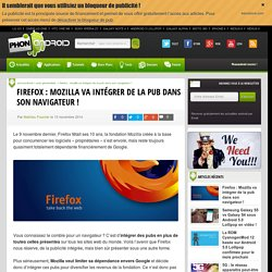 Firefox : Mozilla va intégrer de la pub dans son navigateur !