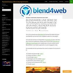 Blend4web: Une série de tutoriaux pour faire de jeux avec Blender sous navigateur web