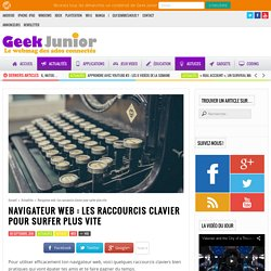 Navigateur web : Les raccourcis clavier pour surfer plus vite