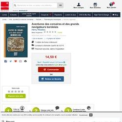 Aventures des corsaires et des grands navigateurs.... Henry Ribadieu - Decitre - 9782824005980