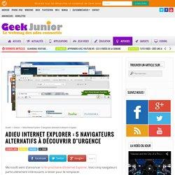 Adieu Internet Explorer : 5 navigateurs alternatifs à découvrir d'urgence