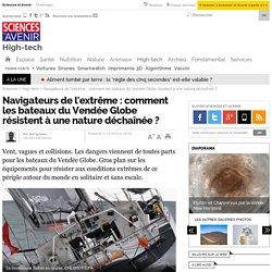 Navigateurs de l'extrême : comment les bateaux du Vendée Globe résistent à une nature déchaînée ? - 11 décembre 2012