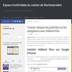 Bloquer les publicités sur les navigateurs avec Adblock Plus