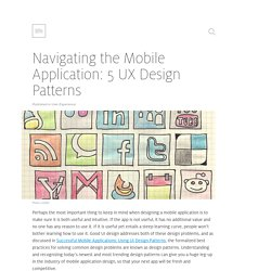 Navigating the Mobile Application: 5 UX Design Patterns
