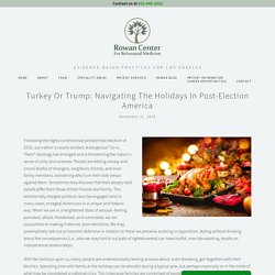 Turkey or Trump: Navigating the Holidays in Post-Election America — Rowan Center for Behavioral Medicine