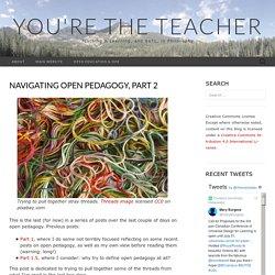 Navigating open pedagogy, part 2 – You're the Teacher