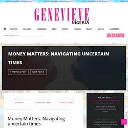 Money Matters: Navigating uncertain times