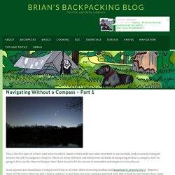 Navigating Without a Compass - Part 1 - Brian's Backpacking Blog