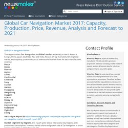 Global Car Navigation Market 2017: Capacity, Production, Price, Revenue, Analysis and Forecast to 2021