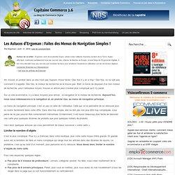 Les Astuces d'Ergoman : Faites des Menus de Navigation Simples !