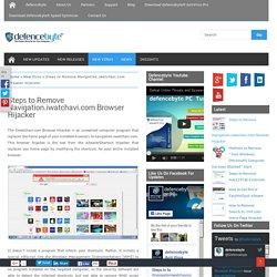 Navigation.iwatchavi.com Browser Hijacker Removal Tool