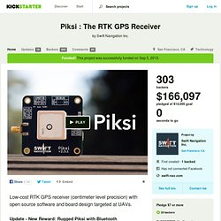 Piksi : The RTK GPS Receiver by Swift Navigation Inc.