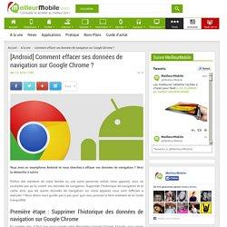 [Android] Comment effacer ses données de navigation sur Google Chrome ?