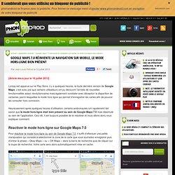 Google Maps 7.0 réinvente la navigation sur mobile, le mode hors-ligne bien présent