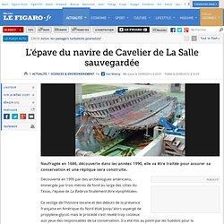 Sciences : L'épave du navire de Cavelier de La Salle sauvegardée