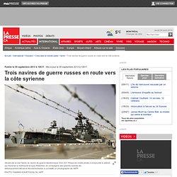 Trois navires de guerre russes en route vers la côte syrienne