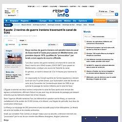 Egypte: 2 navires de guerre iraniens traversent le canal de Suez