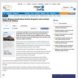 Moscou envoie deux navires de guerre vers sa base militaire de Tartous
