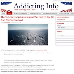 Addicting Info – The U.S. Navy Just Announced The End Of Big Oil And No One Noticed