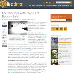 US Navy Toys With Physics of Bouncy Balls
