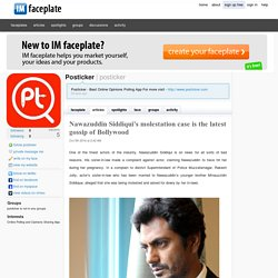 Nawazuddin Siddiqui's molestation case is the latest gossip of Bollywood by Posticker