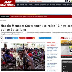 Naxals Menace: Government to raise 13 new armed police battalions