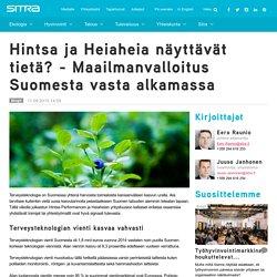 Hintsa ja Heiaheia näyttävät tietä? - Maailmanvalloitus Suomesta vasta alkamassa