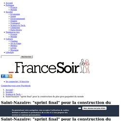 """Saint-Nazaire: """"sprint final"""" pour la construction du plus gros paquebot du monde"""