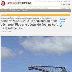 Saint-Nazaire. «Plus un seul bateau n'est déchargé. Plus une goutte de fioul ne sort de la raffinerie»