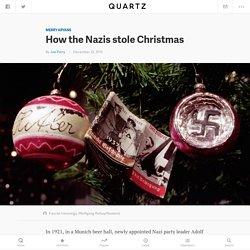How the Nazis stole Christmas