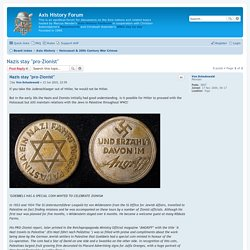 "Nazis stay ""pro-Zionist"" - Axis History Forum"