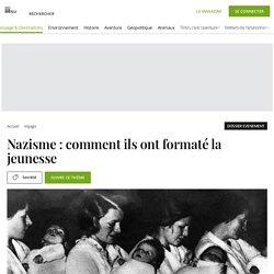 Nazisme : comment ils ont formaté la jeunesse