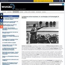 Le Nazisme et les musiciens. H. von Karajan, W. Furtwängler, R. Strauss.