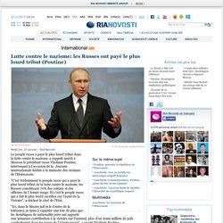 Lutte contre le nazisme: les Russes ont payé le plus lourd tribut (Poutine)