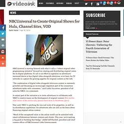 NBCUniversal to Create Original Shows for Hulu, Channel Sites, VOD