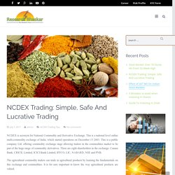 NCDEX trading simple safe lucrative trading