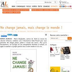 Littérature de jeunesse_Ne change jamais, mais change le monde !_référence bibliographique_www.actualitte.com