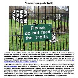 Ne nourrissez-pas le Troll !