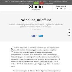 Né online, né offline