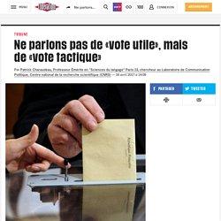 Ne parlons pas de «vote utile», mais de «vote tactique»