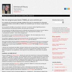 Emmanuel Fleury » Blog Archive » Ne me soignez pas (avec l'ABA), je suis comme ça !