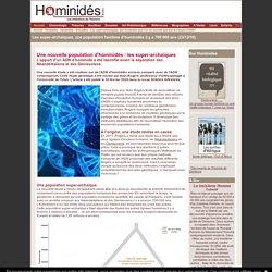 Denisova, Néandertal et les super-archaïques- Hominidés