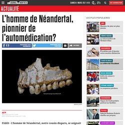 L'homme de Néandertal, pionnier de l'automédication?